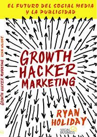 Growth Hacker Marketing de Ryan Holiday