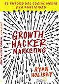 Los mejores regalos para marketeros: Growth Hacker Marketing de Ryan Holiday