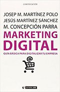 Los mejores regalos para marketeros: Marketing Digital. Marketing móvil, SEO y analítica web (Social Media) by José María Estrade, David Jordán y Mª Ángeles Fernández