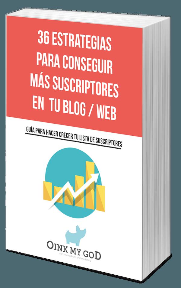 Guia 36 estrategias para conseguir más suscriptores en tu blog