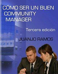 """Cómo ser un buen Community Manager"""", de JUANJO RAMOS"""