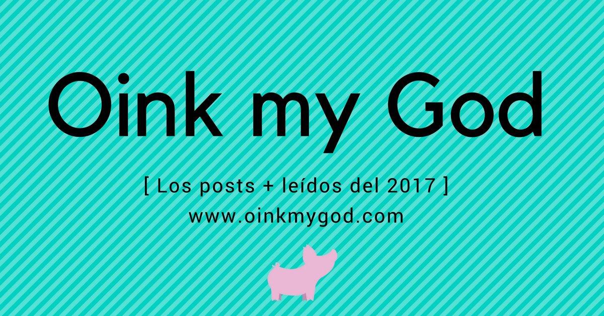 Los mejores posts de Oink my God del 2017