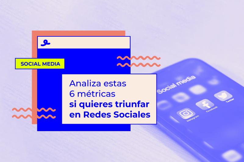 métricas de Redes Sociales que debes analizar