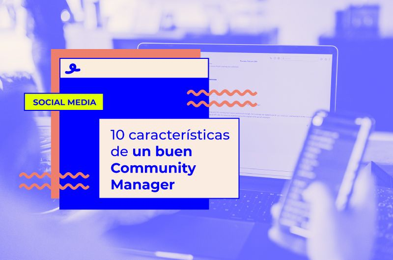 10 características de un buen Community Manager
