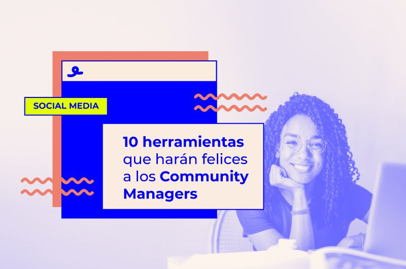 10 herramientas que harán felices a los Community Managers