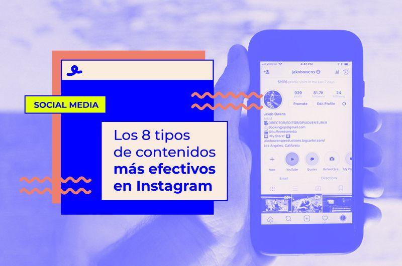Estos son los 8 tipos de contenidos más efectivos en Instagram