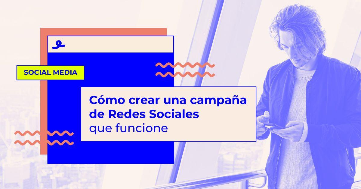 Crear campaña de Redes Sociales exitosa