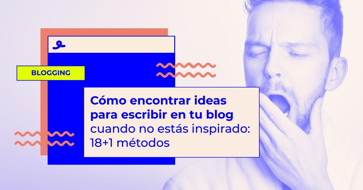 encontrar ideas para escribir en tu blog