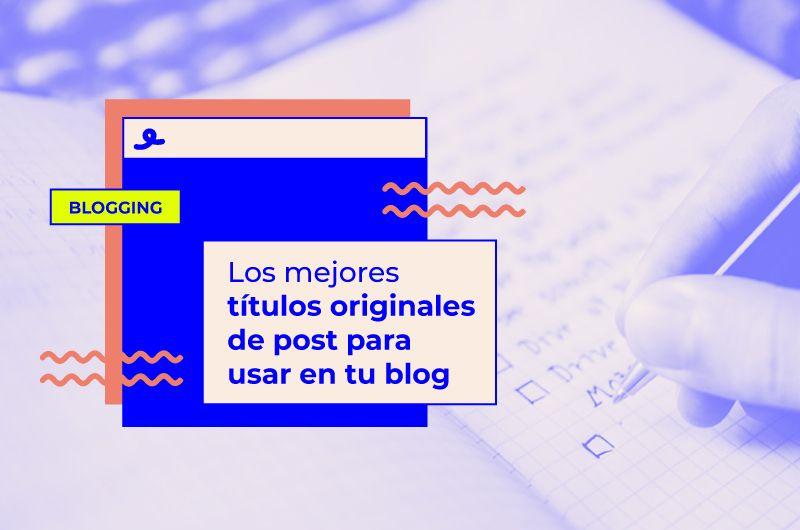 Los 10 mejores títulos de post para un blog. ¡Funcionan! [BONUS EXTRA]