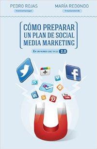 Cómo Preparar Un Plan De Social Media Marketing de Pedro Rojas y María Redondo
