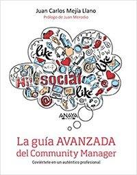 La Guía avanzada del Community Manager de Juan Carlos Mejía Llano