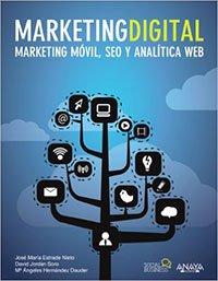 Marketing Digital. Marketing móvil, SEO y analítica web de José Maria Estrade Nieto