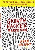 Los mejores regalos para marketeros: Growth Hacker Marketing de Ryan Holiday