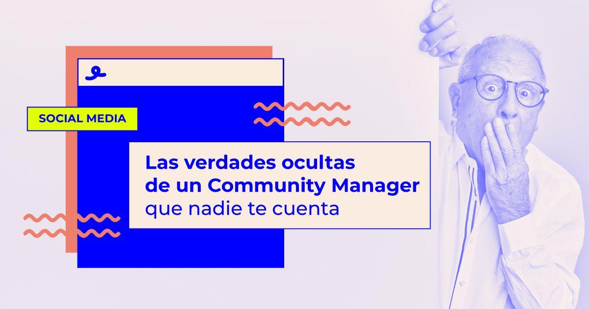verdades ocultas de un Community Manager