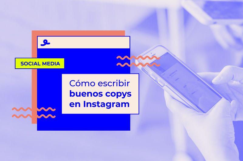 Cómo escribir buenos copys en Instagram
