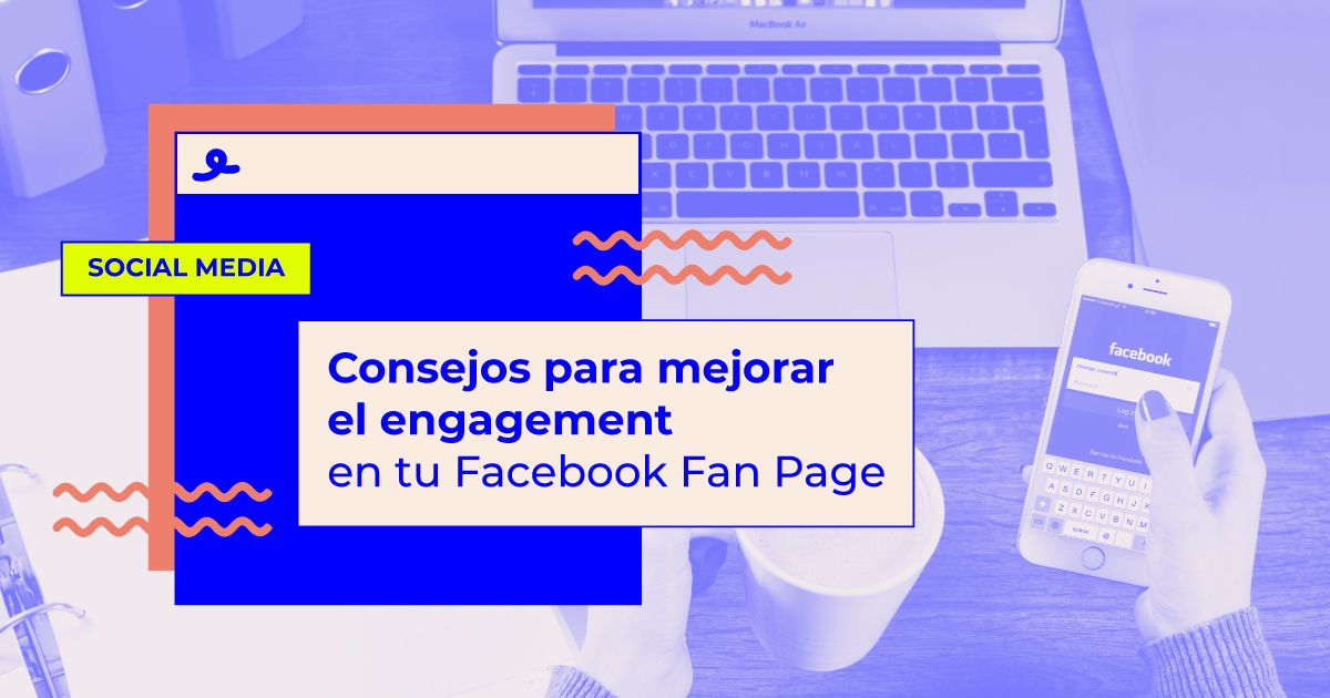 consejos para mejorar engagement facebook