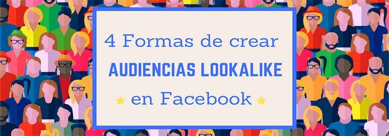 Formas-de-crear-audiencias-lookalike-en-facebook