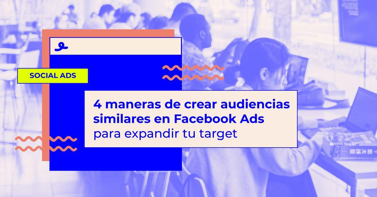 como crear audiencias similares facebook ads
