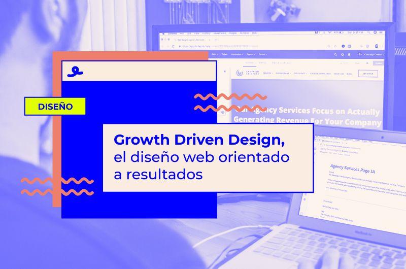 Growth Driven Design, el diseño web orientado a resultados