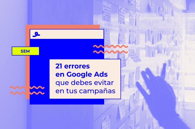 21 errores en google ads que debes evitar destacada
