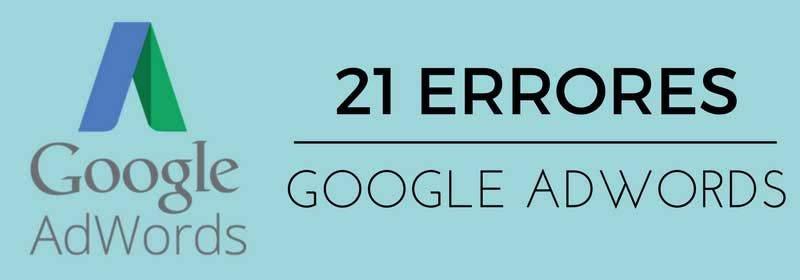 Errores en Google Adwords que cometen los principiantes