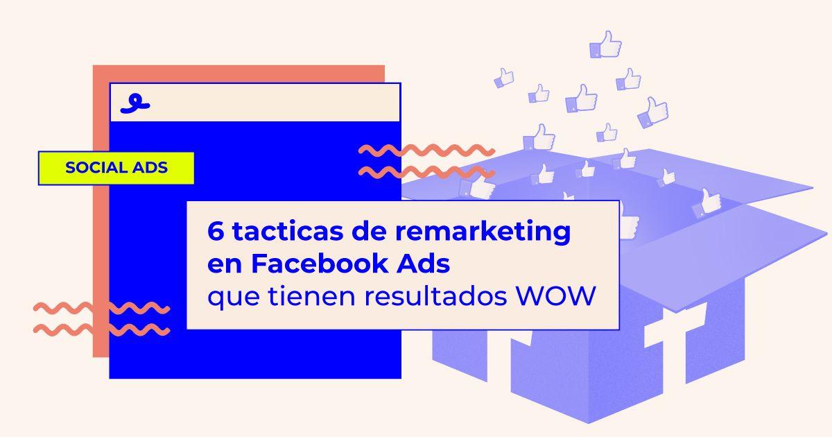 mejores tacticas remarketing facebook ads