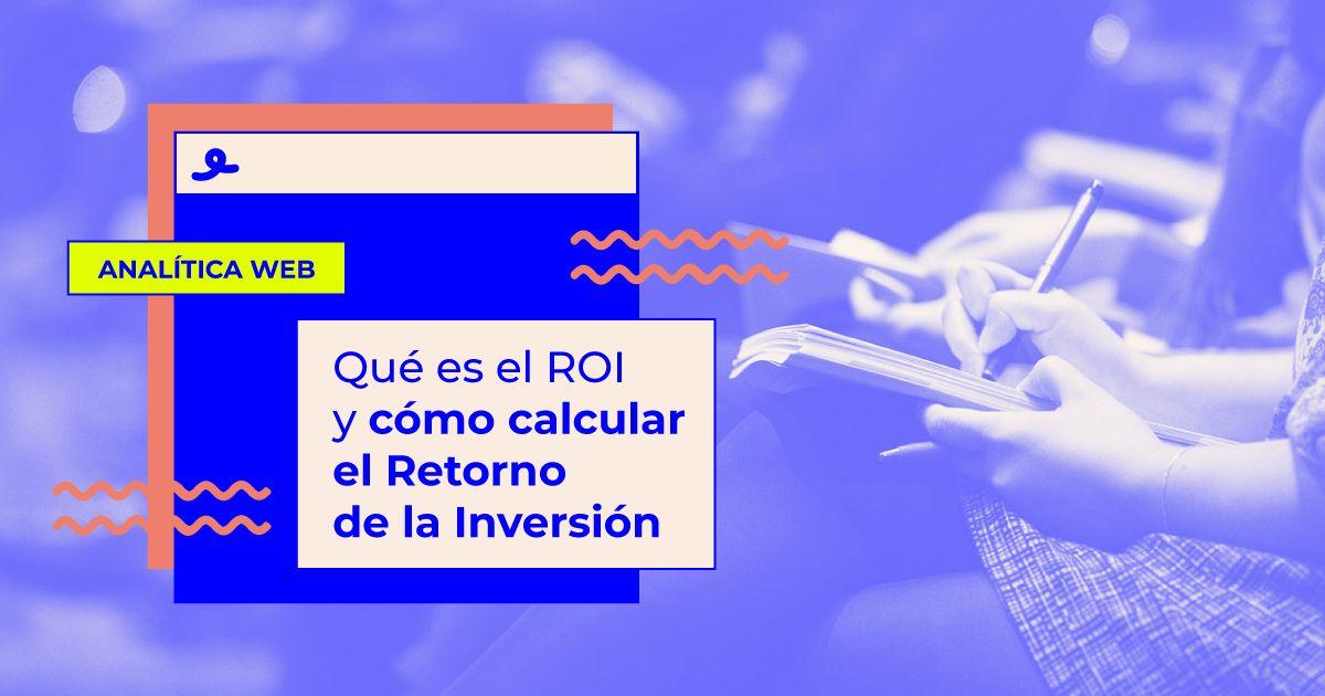 como calcular roi retorno de la inversion
