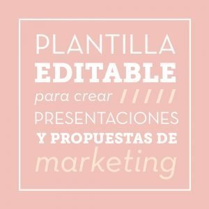 Plantilla editable para crear presentaciones y propuestas de marketing