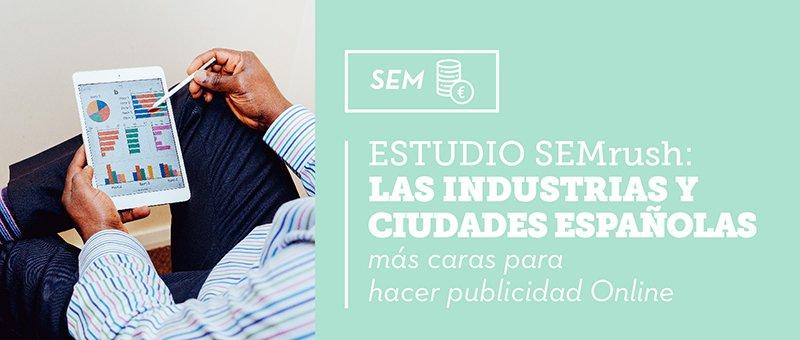 Estudio SEMrush google adwords industria ciudades españolas