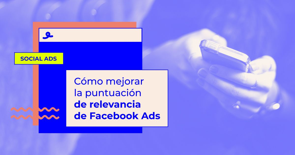 puntuación de relevancia de Facebook Ads