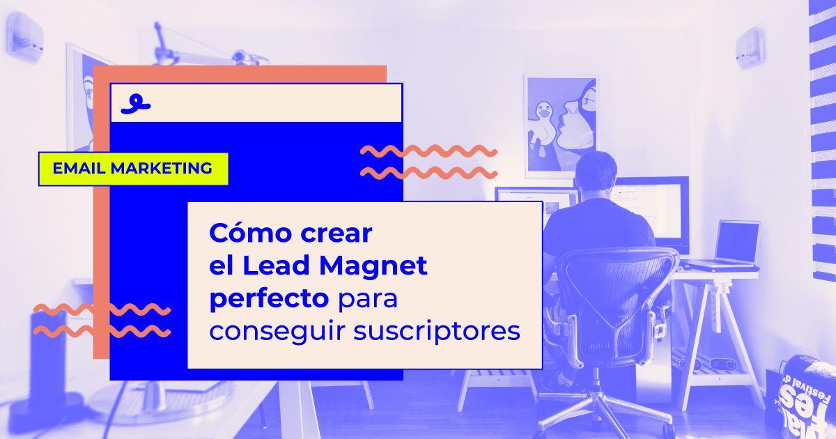 como crear lead magnet perfecto