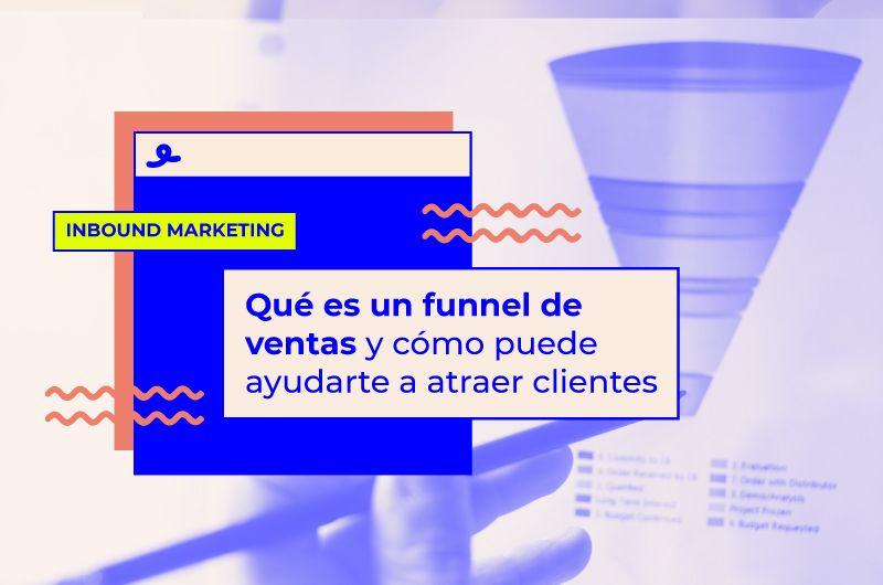Qué es un funnel de ventas y cómo puede ayudarte a atraer clientes