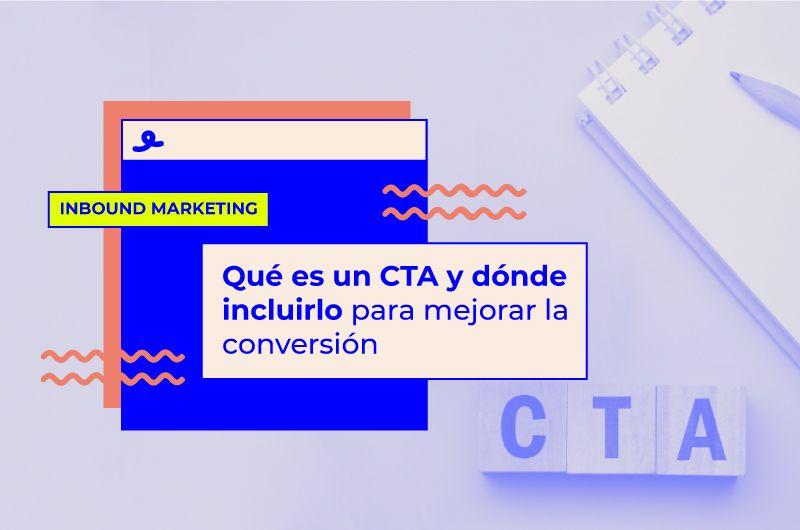 Qué es un CTA y dónde incluir las llamadas a la acción en tu web para mejorar la conversión