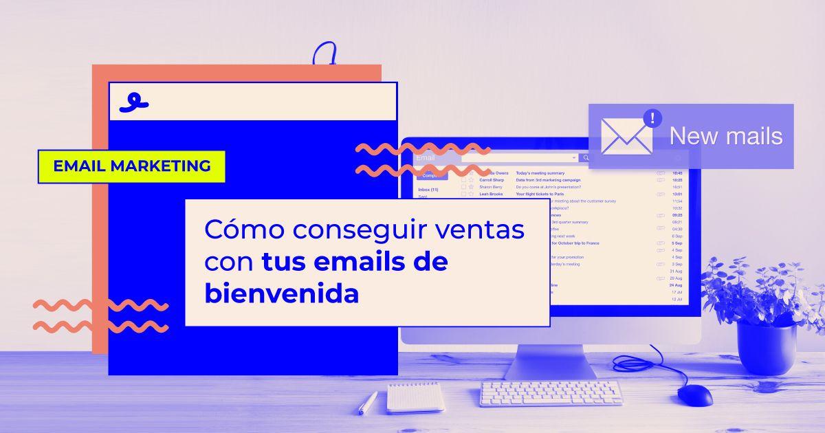 conseguir ventas con emails de bienvenida