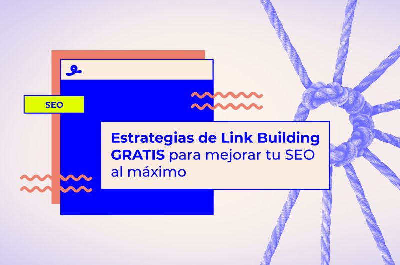 Estrategias de Link Building muy TOP para posicionarte mejor