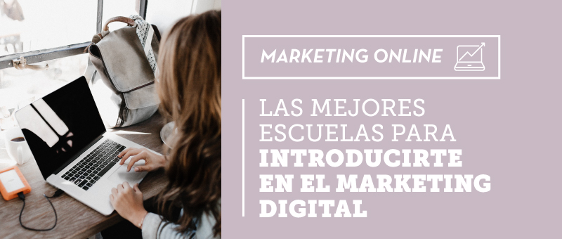 escuelas para estudiar marketing digital