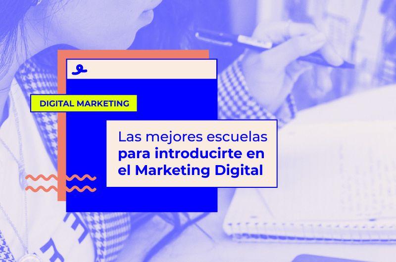 Las mejores escuelas para estudiar Marketing Digital