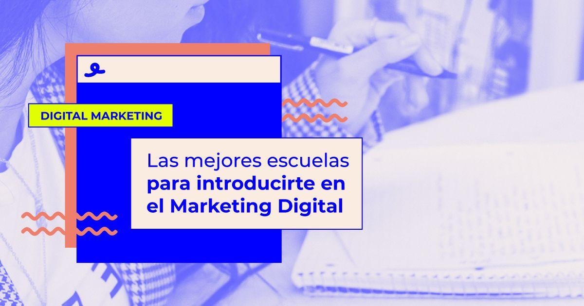 mejores escuelas estudiar marketing digital
