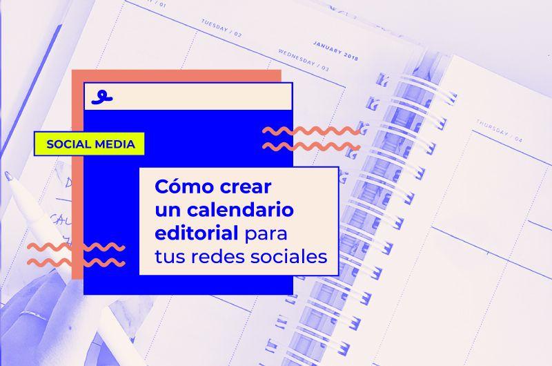 Cómo crear un calendario editorial para tus redes sociales
