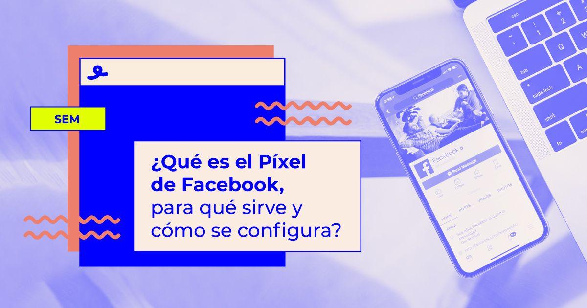 Qué es Píxel de Facebook