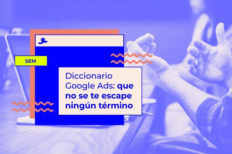 Diccionario Google Ads: que no se te escape ningún término