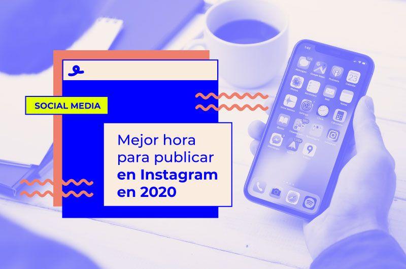 Mejor hora para publicar en Instagram en 2020