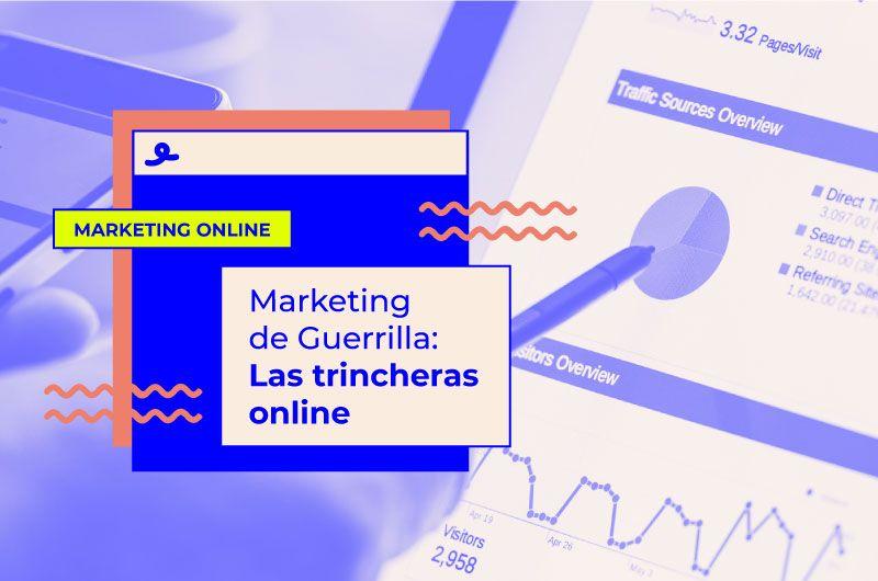 Marketing de Guerrilla: Las trincheras online