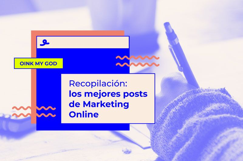 Recopilación: los mejores posts de Marketing Digital de Abril 2020