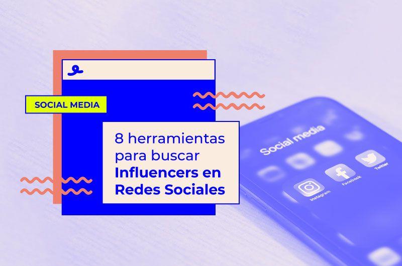 8 herramientas para buscar Influencers en Redes Sociales
