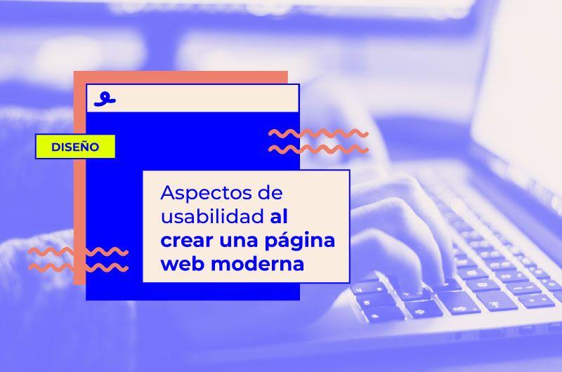 Aspectos de usabilidad al crear una página web moderna