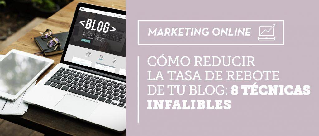 Cómo reducir la tasa de rebote de tu blog: 8 técnicas infalibles [+ checklist en PDF gratis]