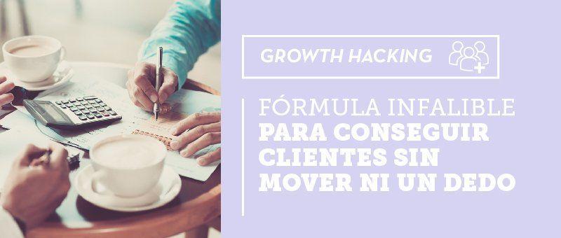 Fórmula infalible para conseguir clientes sin mover ni un dedo