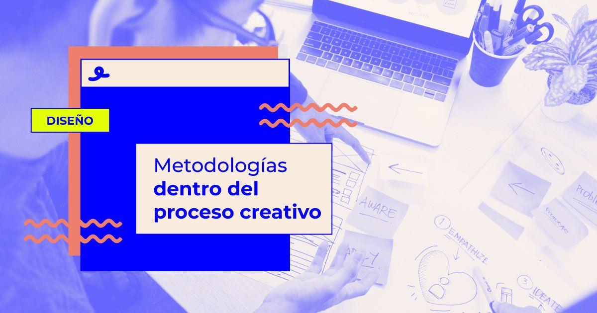Metodologías proceso creativo
