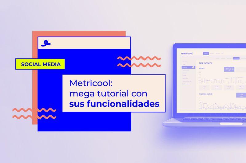 Metricool: mega tutorial con sus funcionalidades